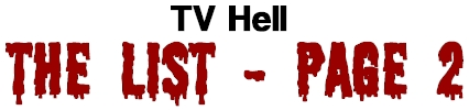 TV Hell - The List Page 2