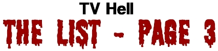 TV Hell - The List Page 3