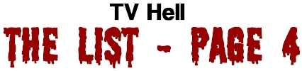 TV Hell - The List Page 4