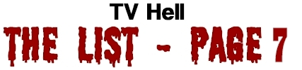 TV Hell - The List Page 7