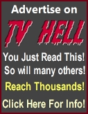 Advertise on TV Hell and reach our loyal readers now!